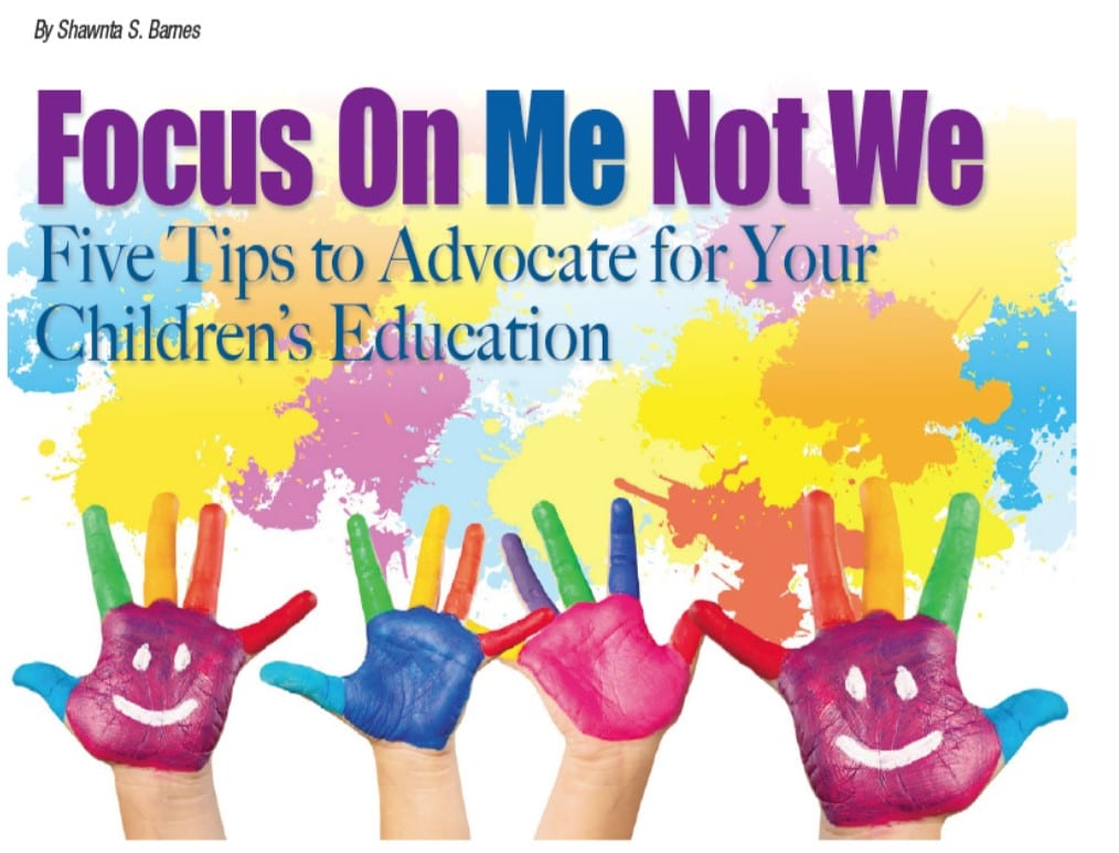 Focus on Me not We: 5 Tips to Advocate for Your Children's Education